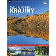 Naučte se fotografovat dobře krajiny: 100 rad a tipů - Kniha