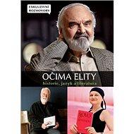 Očima elity Historie, jazyk a literatura: Exkluzivní rozhovory - Kniha