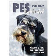 Pes a jeho řeč: Všechno o tom, jak porozumět chování psa - Kniha