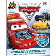 Auta 3 Obrazový průvodce: Zábavná fakta, super postavy, úžasná místa - Kniha