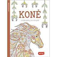 Koně Omalovánky pro dospělé - Kniha