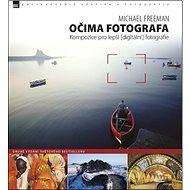 Očima fotografa: Kompozice pro lepší digitální fotografie