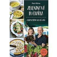 Zeleninová kuchařka z farmy přímo na váš stůl - Kniha