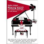 Filmový klavír: aneb melodie z velkých filmů pro malé pianisty - Kniha