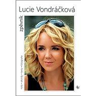 Lucie Vondráčková Zpěvník: Noty. akordy. texty. fotografie - Kniha