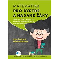 Matematika pro bystré a nadané žáky: Úlohy pro žáky 2. stupně ZŠ a víceletých gymnázií, jejich rodič