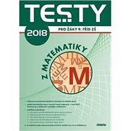 Testy 2018 z matematiky pro žáky 9. tříd ZŠ - Kniha