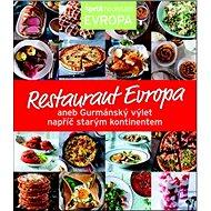 Restaurant Evropa: aneb Gurmánský výlet napříč starým kontinentem - Kniha