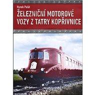 Železniční motorové vozy z Tatry Kopřivnice - Kniha