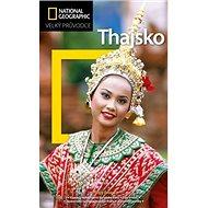 Thajsko: Velký průvodce National Geographic - Kniha