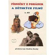Písničky z pohádek a dětských filmů 1.díl - Kniha