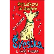 Špekáčkova psí akademie: Švestka a zloděj klobásek - Kniha