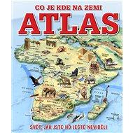 Atlas Co je kde na Zemi - Kniha