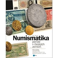 Numismatika peníze v českých zemích - Kniha