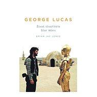 George Lucas: Život stvořitele Star Wars - Kniha