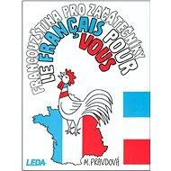 Francouzština pro začátečníky: Le Francais pour vous - Kniha