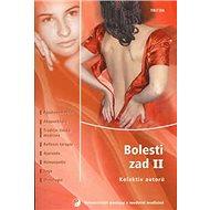 Bolesti zad II: Psychosomatika, Akupunktura, Tradiční čínská medicína, Reflexní terapie, .... - Kniha