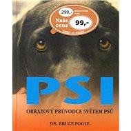 Psi: Obrazový průvodce světem psů - Kniha