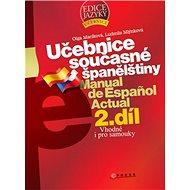 Učebnice současné španělštiny 2.díl: Vhodné i pro samouky - Kniha