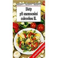 Diety při onemocnění cukrovkou II - Kniha