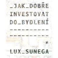 Jak dobře investovat do bydlení - Kniha