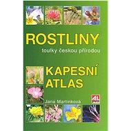Rostliny Kapesní atlas: Toulky českou přírodou - Kniha