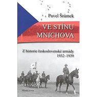 Ve stínu Mnichova: Z historie československé armády 1932 - 1939 - Kniha