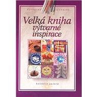 Velká kniha výtvarné inspirace - Kniha