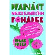 Dvanáct nejkrásnějších pohádek: Napadených skřítky Kazisvěty a mnou zachráněných - Kniha