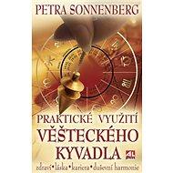Praktické využití věšteckého kyvadla: Zdraví, láska, kariéra, harmonie - Kniha