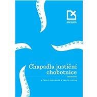 Chapadla justiční chobotnice - Elektronická kniha - Zakoupením této knihy na e-shopu Alza.cz podpoříte činnost Nadačního fondu proti korupci částkou 10 Kč