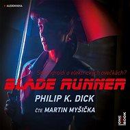 Blade Runner [Audiokniha]