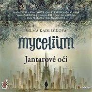 Mycelium I: Jantarové oči