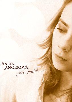 Aneta Langerová - Pár míst...