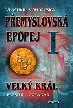 Přemyslovská epopej I - Velký král Přemysl Otakar I.