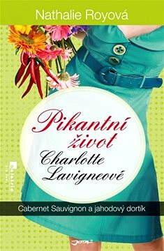 Pikantní život Charlotte Lavigneové: Cabernet sauvignon a jahodový dortík