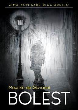 Výsledek obrázku pro kniha bolest maurizio de giovanni