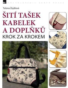 Šití tašek, kabelek a doplňků – krok za krokem