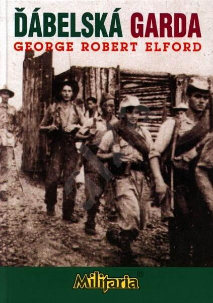 Ďábelská garda - <a  data-cke-saved-href='George Robert Elford-cat18854341.htm?p=1026-15221' href='George Robert Elford-cat18854341.htm?p=1026-15221'>George Robert Elford</a>