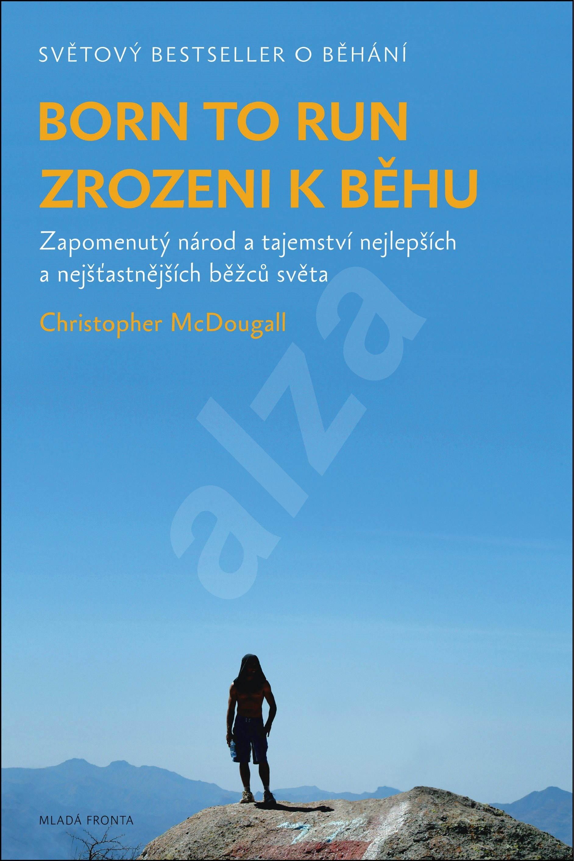 Kniha Born to run - Zrozeni k běhu (Christopher McDougall)