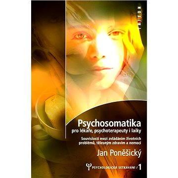 Psychosomatika pro lékaře, psychoterapeuty i laiky (978-80-725-4216-1)