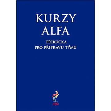 Kurzy Alfa – příručka pro přípravu týmu (978-80-86449-72-2)