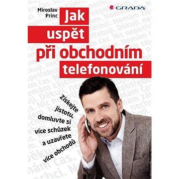 Jak uspět při obchodním telefonování (978-80-247-5043-9)