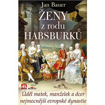 Ženy z rodu Habsburků (978-80-736-2763-8)