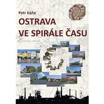 Ostrava ve spirále času (978-80-751-2005-2)