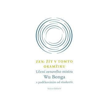 Zen: Žít v tomto okamžiku (978-80-7511-019-0)