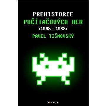 Prehistorie počítačových her (1958–1988) (999-00-015-0154-9)