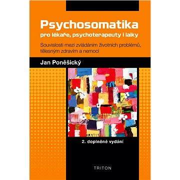 Psychosomatika pro lékaře, psychoterapeuty i laiky (978-80-738-7804-7)