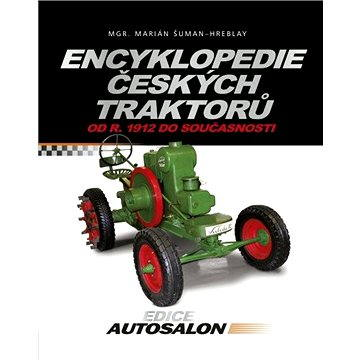 Encyklopedie českých traktorů (978-80-251-2685-1)