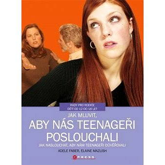 Jak mluvit, aby nás teenageři poslouchali (978-80-264-0092-9)